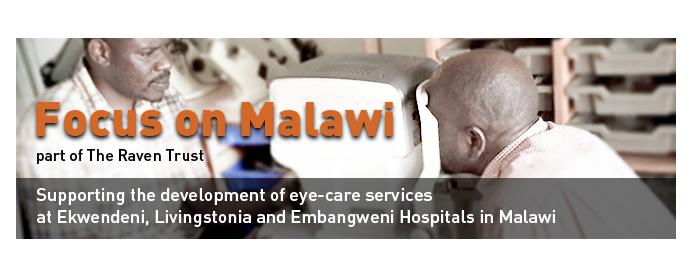 Focus on Malawi supports the development of eye care at Ekwendeni, Livingstonia and Embangweni Hospitals.
